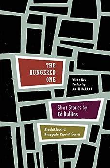 The Hungered One: Short Stories (AkashiClassics: Renegade Reprint Series) by [Ed Bullins, Amiri Baraka]
