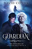 Guardian (The Witches of Pioneer Vale)