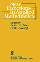 New Directions in Applied Mathematics: Papers Presented April 25/26, 1980, on the Occasion of the Case Centennial Celebration
