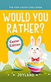 Kids Laugh Challenge - Would You Rather? Easter Edition: A Hilarious and Interactive Question Game Book for Boys and Girls Ages 6, 7, 8, 9, 10, 11 Years Old - Easter Basket Stuffer for Kids