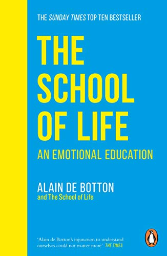 The School of Life: An Emotional Education (English Edition)