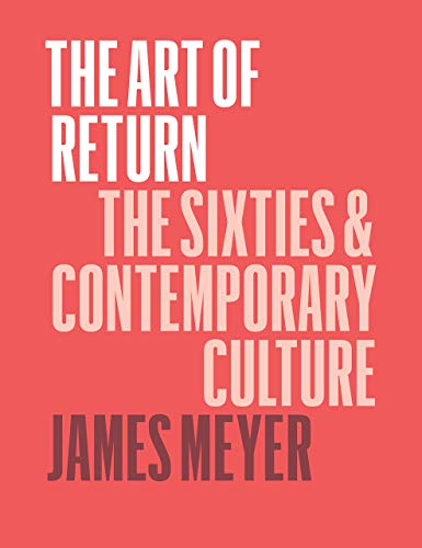 The Art of Return: The Sixties & Contemporary Cultureの詳細を見る