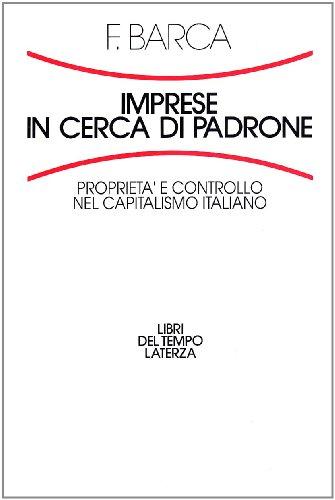 Imprese in cerca di padrone. Proprietà e controllo nel capitalismo italiano