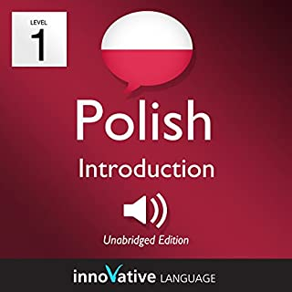 Learn Polish - Level 1: Introduction to Polish     Volume 1: Lessons 1-25              By:                                                                                                                                 Innovative Language Learning LLC                               Narrated by:                                                                                                                                 Innovative Language Learning LLC                      Length: 3 hrs and 23 mins     2 ratings     Overall 2.0