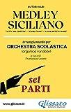 Medley Siciliano - Orchestra Scolastica (set parti): 'Vitti 'na crozza' - 'Ciuri Ciuri' - 'Luna mezz'o mare'