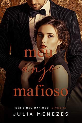 Meu Anjo Mafioso: Conto de Christina e Raffaelo (Série Meu Mafioso)