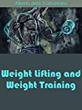 Weight Lifting and Weight Training (English Edition)