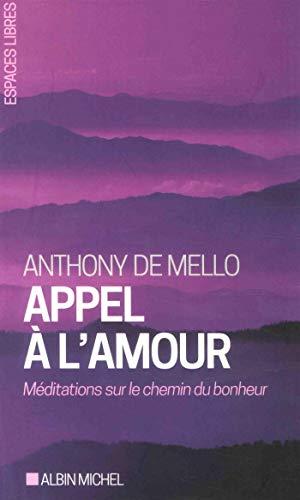 Preisvergleich Produktbild Appel à l'amour: Méditations sur le chemin du bonheur (A.M. ESP.LIBRE)