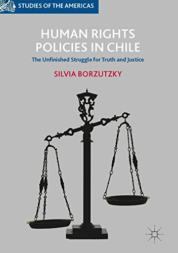 Human Rights Policies in Chile: The Unfinished Struggle for Truth and Justice (Studies of the Americas)