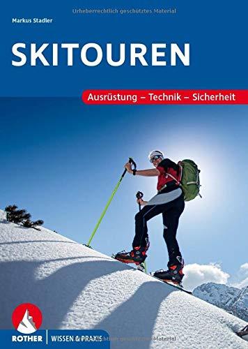 Skitouren: Ausrüstung - Technik - Sicherheit (Wissen & Praxis) (Wissen & Praxis (Alpine Lehrschriften))