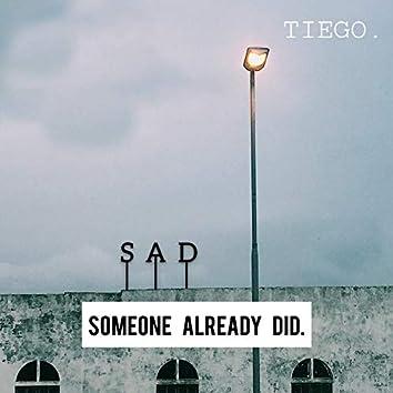 Sad (Someone Already Did)