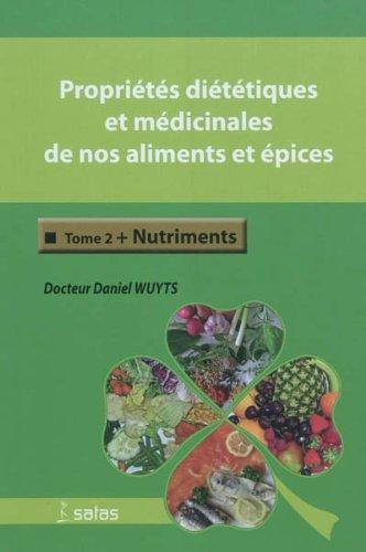 Propriétés diététiques et médicinales de nos aliments et épices