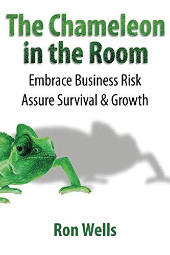 The Chameleon in the Room: Embrace Business Risk Assure Survival & Growth