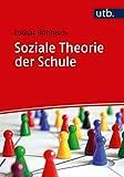 Soziale Theorie der Schule - Lothar Böhnisch