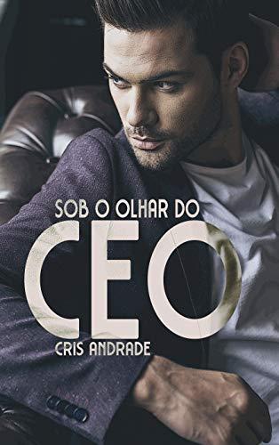 Sob o Olhar do CEO