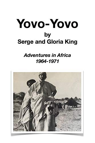 Yovo-Yovo: Adventures in Africa 1964-1971 (English Edition)