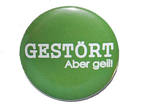 Lustiger Spruch: Gestört, aber geil - Varianten: Button Kühlschrankmagnet Flaschenöffner Taschenspiegel Schlüsselanhänger