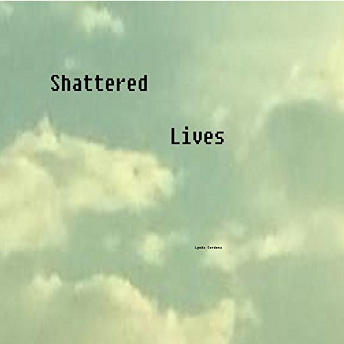 Shattered Lives audiobook cover art