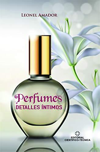 Perfumes. Detalles íntimos (Spanish Edition)