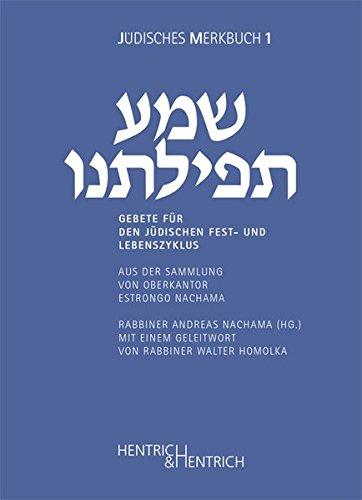 Gebete für den jüdischen Fest- und Lebenszyklus: aus der Sammlung von Oberkantor Estrongo Nachama (Jüdische Merkbücher)