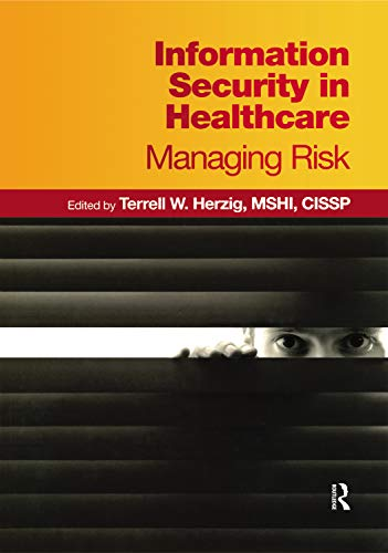 Information Security in Healthcare: Managing Risk (HIMSS Book) (English Edition)