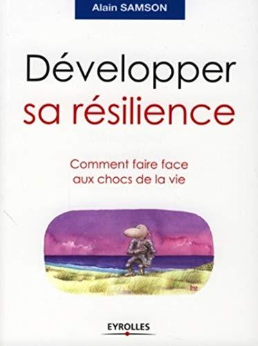Développer sa résilience: Comment faire face aux...