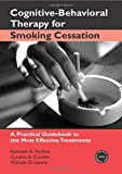 Cognitive-Behavioral Therapy for Smoking Cessation (Practical Clinical Guidebooks)