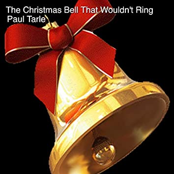 The Christmas Bell That Wouldn't Ring