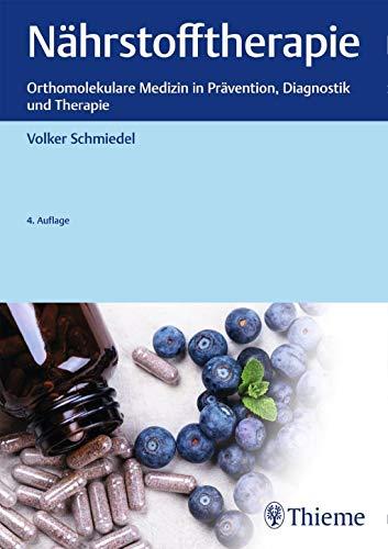 Nährstofftherapie: Orthomolekulare Medizin in Prävention, Diagnostik und Therapie