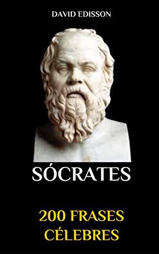 200 FRASES CÉLEBRES: SÓCRATES (Spanish Edition)