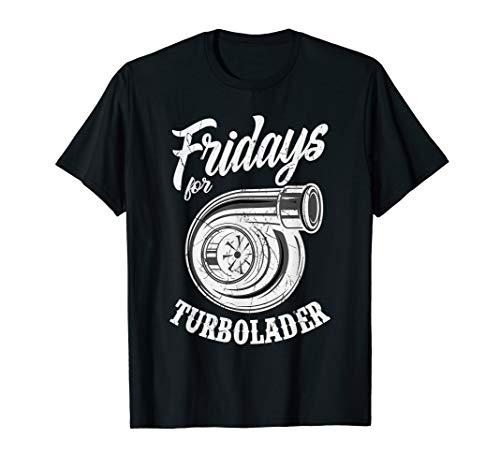 Fridays for Turbolader - Big Boost - Tuning T-Shirt