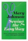 Sewing the Easy Way [By] Mary Johnson. New Illus. by Mary Johnson Rendered by Jeanette Foletar
