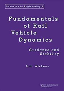 Fundamentals of Rail Vehicle Dynamics (Advances in Engineering Series) by Alan Wickens (2003-01-01)