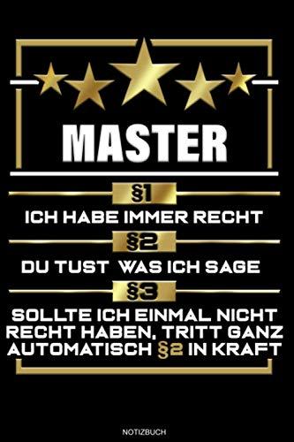 Master §1 Ich Habe Immer Recht: Liniertes Notizbuch Master Abschluss Geschenk für Master Absolvent...