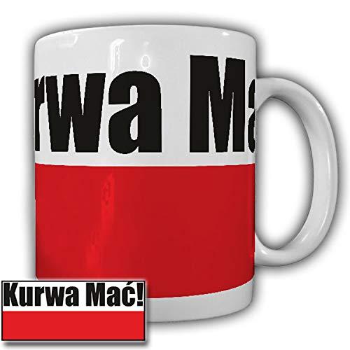 Kurwa Mac Poland Pole Polnischer Arbeitskollege Arbeitstasse Büro Kurva Polak Bau Handwerker Polen Tasse #23727