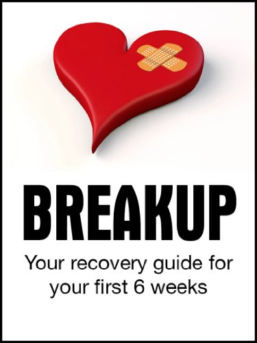 Love & Romance: Breakup: Your Recovery Guide for the First 6 Weeks (English Edition) PDF Books