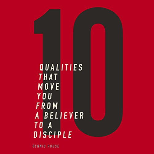 10 Qualities That Move You from a Believer to a Disciple audiobook cover art