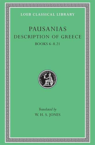 Pausanias: Description of Greece, Volume III, Books 6-8 (1-21) (Loeb Classical Library No. 272) (English and Greek Edition)