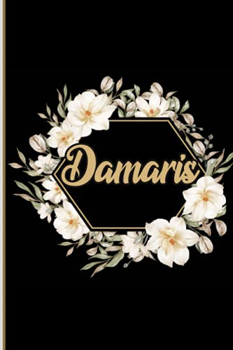 Damaris: Notebook: Personalized Name Journal for Damaris / Cute Lined Notebook with flower /Birthday Gift for women and girls/ Planner for moms for daughter,120 Pages
