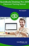 QuickBooks Pro 2019 for Lawyers Training Manual Classroom Tutorial Book: A Lawyer's Guide to Understanding and Using QuickBooks Desktop Pro 2019
