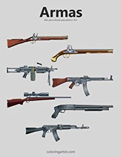 Armas libro para colorear para adultos 1 & 2 (Spanish Edition)
