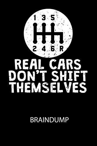 REAL CARS DONT SHIFT THEMSELVES - Braindump: Arbeitsbuch, um Gedanken und Ideen niederzuschreiben - für einen freien Kopf und neue Inspiration!