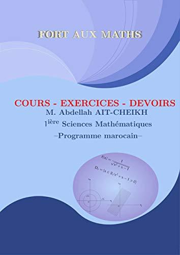 MATHS-Première Sciences mathématiques : Cours Exercices et Devoirs (French Edition)