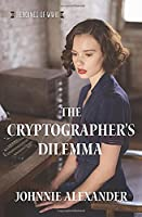 The Cryptographer's Dilemma (Heroines of WWII)