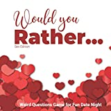 Would you Rather ... Sex Edition - Weird Questions Game for Fun Date Night: Hot Valentine's Day gift!