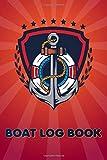 BOAT LOGBOOK: Boat Maintenance Log Book, Boaters Journal Captain For Service Sailing Ship, 6x9 Boating Maintenance Sail Sailors