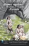 Homos sapiens, vivencias en la cueva Foradá (Spanish Edition)