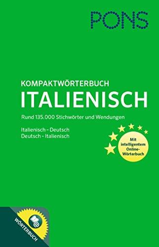 PONS Kompaktwörterbuch Italienisch: Italienisch - Deutsch / Deutsch - Italienisch. Mit 135.000 Stichwörtern & Wendungen. Mit intelligentem ... mit intelligentem Online-Wörterbuch