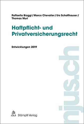 njus Haftpflicht- und Privatversicherungsrecht / Haftpflicht- und Privatversicherungsrecht, Entwicklungen 2019: 2019 (njus Gesamtpaket)