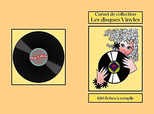Carnet de collection Les Disques Vinyles: 33 tours 45 tours,78 tours,Carnet de collection Les Disques Vinyles,100 fiches à remplir numérotées,un carnet à offrir pour les fêtes et anniversaires.